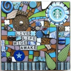 LIVE LIFE WIDE AWAKE.  UPCYCLED STARBUCKS FRAPPUCCINO CAP MIXED MEDIA MOSAIC CONTEMPORARY WALL ASSEMBLAGE ART