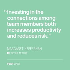 The Secret Ingredient That Makes Some Teams Better Than Others -  Beyond Measure | ideas.ted.com  Check out ways to increase social capital at www.wildblueropes.com