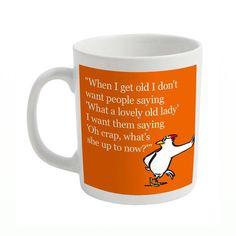 When I get old slogan mug