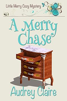 A Merry Chase (Book 1 in Little Merry Cozy Mystery Series)