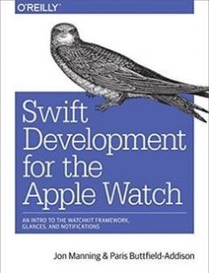 Swift Development for the Apple Watch: An Intro to the WatchKit Framework Glances and Notifications free download by Jon Manning Paris Buttfield-Addison ISBN: 9781491925201 with BooksBob. Fast and free eBooks download.  The post Swift Development for the Apple Watch: An Intro to the WatchKit Framework Glances and Notifications Free Download appeared first on Booksbob.com.