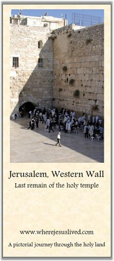 The Western Wall is the most prominent remain of the holy temple in Jerusalem | Where Jesus Lived : A pictorial journey through the holy land.