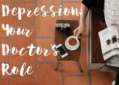 We answer some common depression-related questions and concerns about your doctor's role.