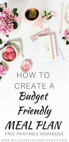 How to create a budget friendly meal plan with free printables. Need to a meal plan? Free printable workbook including meal planner, family favorites, food inventory, recipe organizer