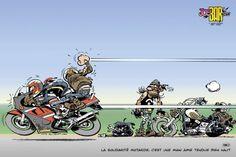 Et tellement qu'on les aime pas, ces motards-là, même pas on s'arrêterait si on les voyait sur le bas coté avec un pneu à plat !