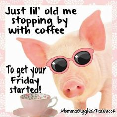 Pin by jeannette southard dwyer on good night good morning images just stopping by with coffee to get your friday started friday friday quotes friday quote tgif happy friday funny friday quotes quotes about friday good voltagebd Image collections