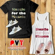 You gotta Hustle for the Muscle! Check out these and other unique tees at positivevibethreads.com
