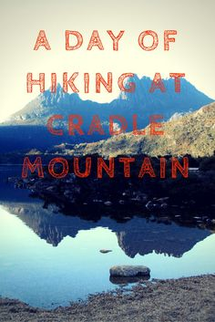 A day of hiking at the Cradle Mountain National Park in Tasmania, Australia