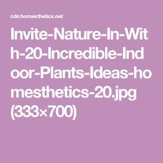 Invite-Nature-In-With-20-Incredible-Indoor-Plants-Ideas-homesthetics-20.jpg (333×700)