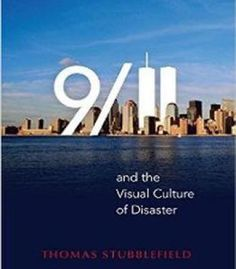 9/11 And The Visual Culture Of Disaster PDF