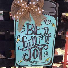 Be full of joy Mason Jar Wooden Door Hanger by SouthernNestings