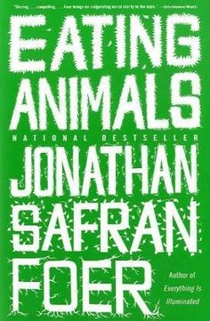 Eating Animals, Jonathan Safran Foer. Interesting, but I still love my meat rare.