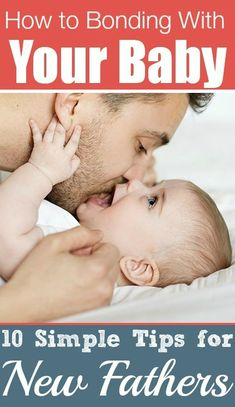 10 Useful Tips For New Dads To Bond With The Baby