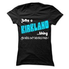 It is KIRKLAND Thing ... 999 Cool Name Shirt ! - #blue shirt #tshirt feminina. GET IT => https://www.sunfrog.com/LifeStyle/It-is-KIRKLAND-Thing-999-Cool-Name-Shirt-.html?68278