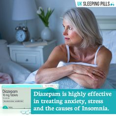 Diazepam is highly effective in treating anxiety, stress and the causes of Insomnia.