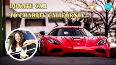 To Charity California 2016   ll  What Do you Want To Donate A Car?
