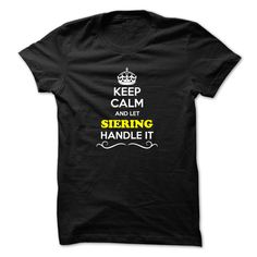 [New last name t shirt] Keep Calm and Let SIERING Handle it  Teeshirt this month  Hey if you are SIERING then this shirt is for you. Let others just keep calm while you are handling it. It can be a great gift too.  Tshirt Guys Lady Hodie  SHARE and Get Discount Today Order now before we SELL OUT  Camping and let al handle it because awesome isnt an official last name calm and let month handle calm and let siering handle itacz keep calm and let garbacz handle italm garayeva name t