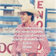 Lane Frost he wasn't from Texas but he was a Cowboy. <3