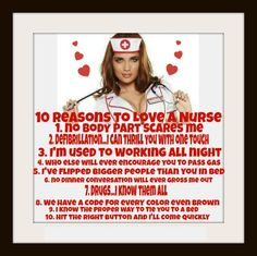 Happy Nurses Week! 10 reasons to love a nurse. Hehe