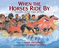 When the Horses Ride by: Children in the Times of War by Eloise Greenfield