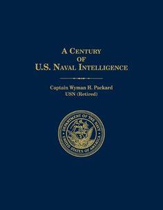 A Century of U.S. Naval Intelligence by Wyman H. Packard https://www.amazon.com/dp/190752178X/ref=cm_sw_r_pi_dp_.UnLxbW39QXBA