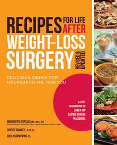 """""""Recipes for Life After Weight-Loss Surgery, Revised and Updated"""" provides you with a variety of tasty meals that are tailored for each stage of your post-operative eating plan. #weightlosssurgery #healthyrecipes"""