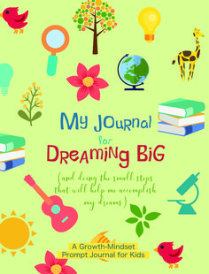 My Journal for Dreaming Big: A growth-mindset prompt journal for kids Little Free Libraries, Free Library, Library Ideas, My Journal, Journal Prompts, Growth Mindset Activities, Self Reliance, Positive Outlook, Journal Entries