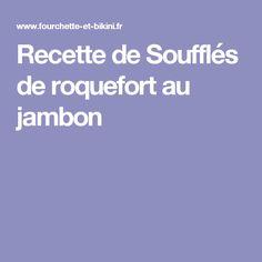 Recette de Soufflés de roquefort au jambon