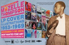 The Album Art of Mozelle Thompson; LP Illustrations 1953-1969 Friday, Nov. 7th - Sunday, Nov. 30th Most Wanted Fine Art (Pittsburgh) RSVP: https://www.facebook.com/events/1461208450797638