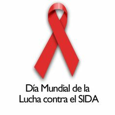 1 Diciembre : Día Mundial de la Lucha contra el SIDA / December 1: World Day to Combat AIDS