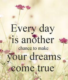 Make Your Dreams Come True Quotes