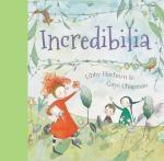 Incredibilia by Lily Hathorn & Gary Chapman