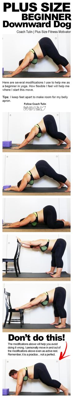 http://tipsalud.com As a plus size beginner in yoga, modifications are necessary. I struggled with Downward Facing Dog yoga pose and needed heavy modification. I also need to find a place for my belly to go as it would get my way if I didn't keep my legs apart. The good news is, I keep getting better! Join my Plus Size Beginners Yoga Group.