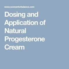Dosing and Application of Natural Progesterone Cream Progesterone Cream, Pcos, Natural Health, Breast, Board, Sign, Planks