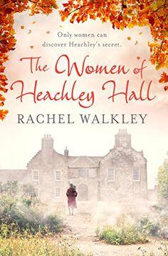 The Women of Heachley Hall by Rachel Walkley https://www.amazon.co.uk/dp/B07B53V6YM/ref=cm_sw_r_pi_dp_U_x_CiLOAb360V09Z