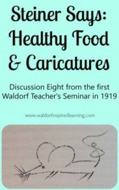 What to do when children are struggling with learning? Steiner says healthy food and caricatures!