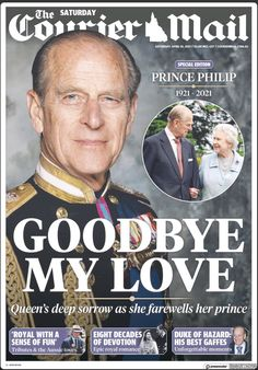 Prinz Phillip, Prince Philip Queen Elizabeth, Queen Husband, Australian Newspapers, Goodbye My Love, English Royal Family, Royal Family History, Queen Of England, Royal Family Of England