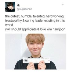 """""""Il più simpatico, umile, talentuoso, laborioso, affidabile e affettuoso leader presente in questo mondo. Tutti dovrebbe apprezzare e amare kim namjoon"""""""