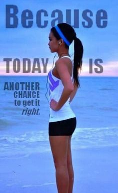 Today is another day to get it right