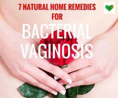 7 Natural Home Remedies For Bacterial Vaginosis -  #naturalremedies