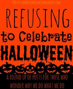 why we refuse to celebrate halloween and some alternatives to consider if you are thinking about stepping away