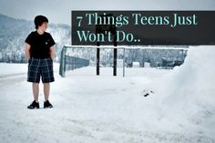 #parenting #guide #teenagers 7 things teens just won't do