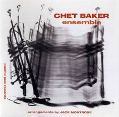 Chet Baker - 1953 - Ensemble arrangements by Jack Montrose (Pacific Jazz)