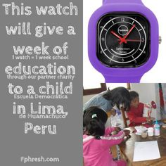 1 watch = 1 week education.  New project in Lima, Peru #watches #design #socialbrand #Fresh