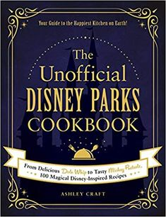 The Unofficial Disney Parks Cookbook: From Delicious Dole Whip to Tasty Mickey Pretzels, 100 Magical Disney-Inspired Recipes (Unofficial Cookbook): Craft, Ashley: 9781507214510: Amazon.com: Books Walt Disney World, Disney Parks, Disney Magic, Kansas, Pretzels, Disneysea Tokyo, Mickey Cupcakes, Just In Case, Just For You