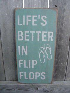 Life's better in flip-flops