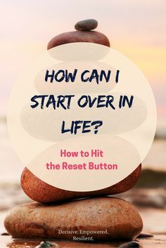 Can we hit the reset button in life? Yes, we can! Use these steps to create some breathing space, make better decisions and begin anew.