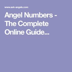 Angel Numbers - The Complete Online Guide...