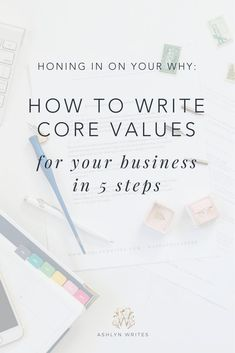 Honing in on Your Why: How to Write Core Values for Your Business in 5 Steps from creative copywriter Ashlyn Writes Business Advice, Start Up Business, Online Business, Business Writing, Business Coaching, Etsy Business, Online Entrepreneur, Business Entrepreneur, Entrepreneur Ideas