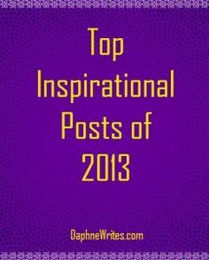 Daphne's Top Inspirational Posts of 2013   Daphne E. Tarango   DaphneWrites.com